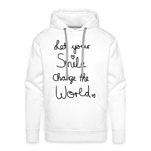 Smile (Let your Smile change the world) - Männer Premium Hoodie