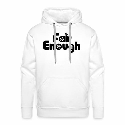 Fair Enough - Men's Premium Hoodie