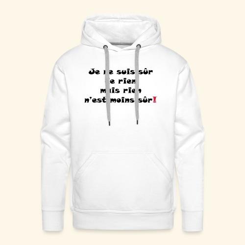 sûr de rien - Sweat-shirt à capuche Premium pour hommes