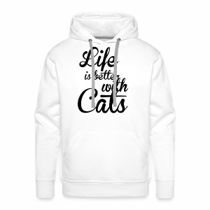 LIFE IS BETTER WITH CATS - Katzen Shirt Motiv - Männer Premium Hoodie