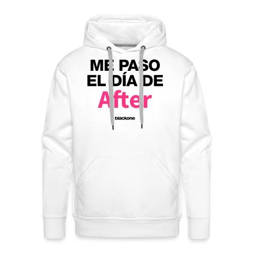 Camiseta Dia de After - Sudadera con capucha premium para hombre