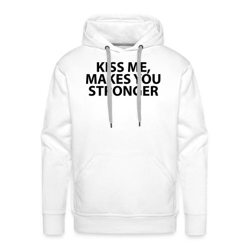 kiss me makes you stronger - Sudadera con capucha premium para hombre