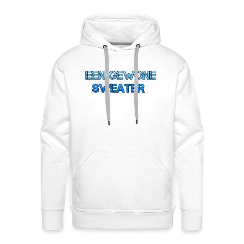 EEN GEWONE SWEATER - Mannen Premium hoodie