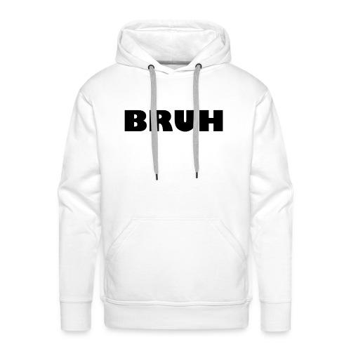 BRUH - Mannen Premium hoodie