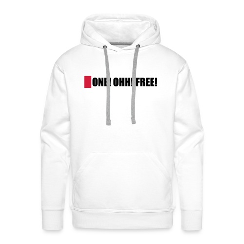 ONE! OHH! FREE! - Männer Premium Hoodie