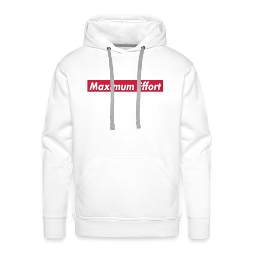 Maximum Effort - Mannen Premium hoodie