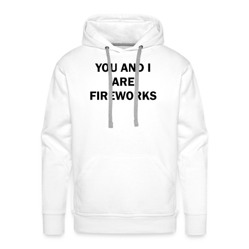 You and I are fireworks - Mannen Premium hoodie