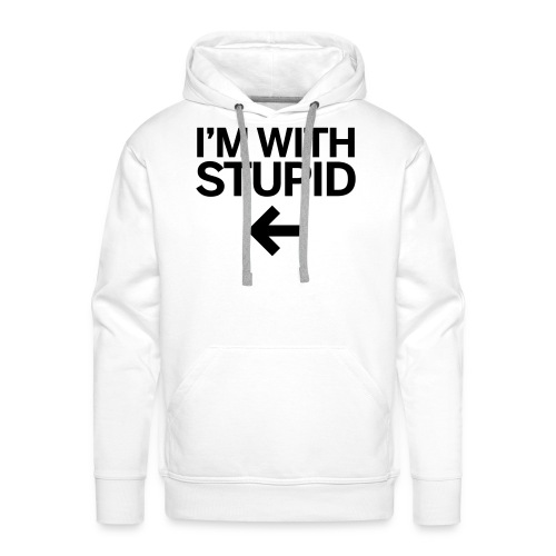im with stupid - Men's Premium Hoodie