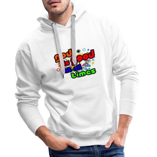 God is Good at all time - Sweat-shirt à capuche Premium pour hommes