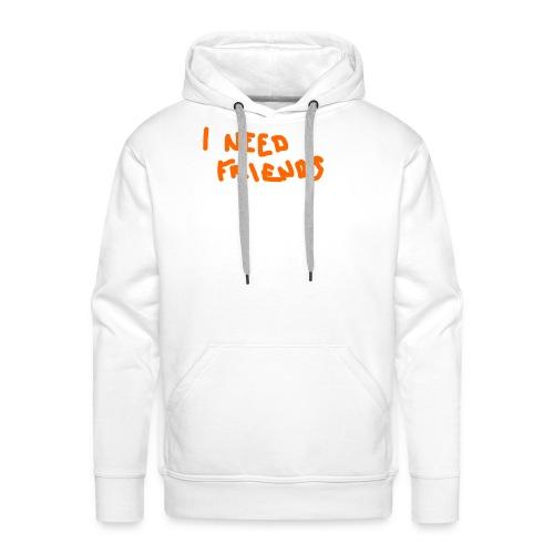 I_NEED_FRIENDS - Men's Premium Hoodie