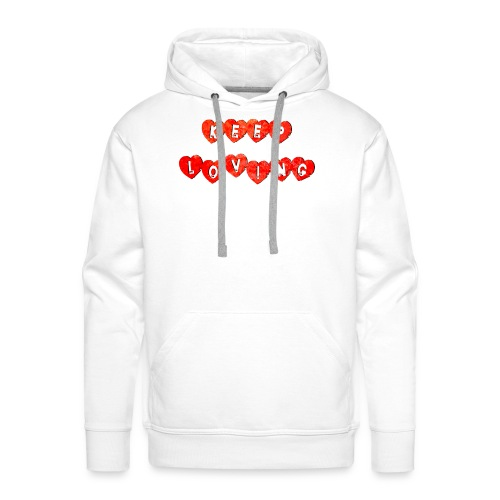 Keep Loving - Sudadera con capucha premium para hombre