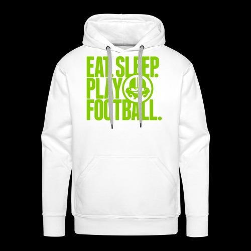 EAT. SLEEP. PLAY FOOTBALL. - Männer Premium Hoodie