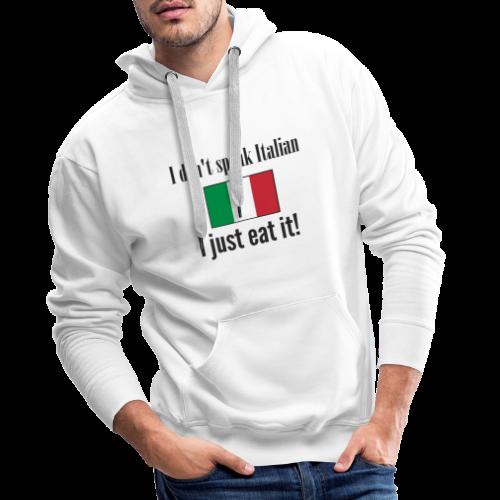 Dont speak Italian - Mannen Premium hoodie