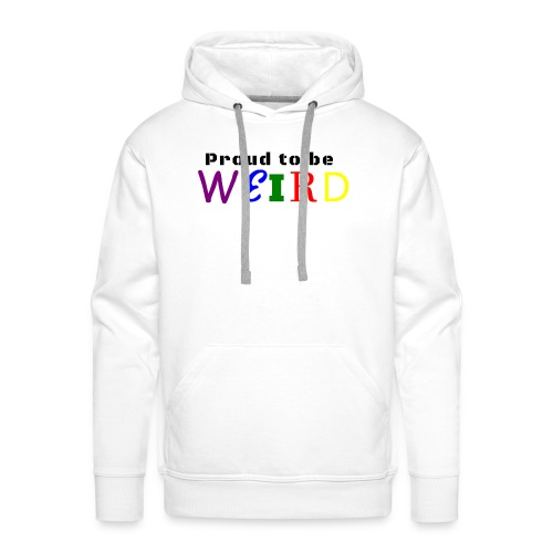 Proud to be weird Coffeemug - Men's Premium Hoodie