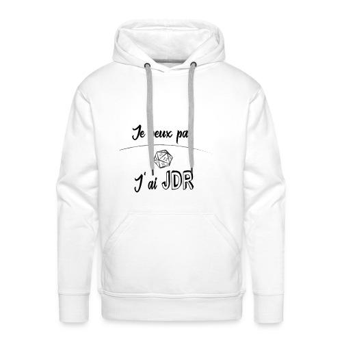 Je peux pas , J'ai JDR - Sweat-shirt à capuche Premium pour hommes