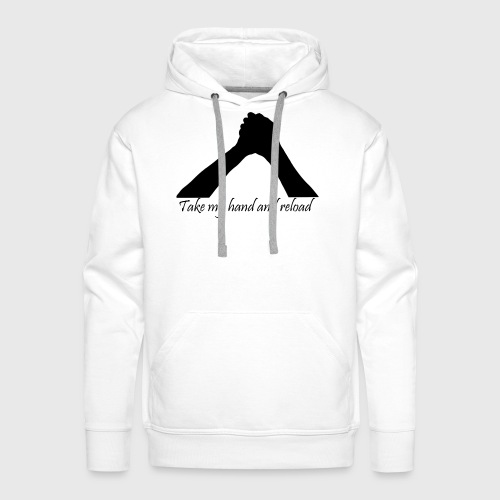 Take my hand and reload - Männer Premium Hoodie