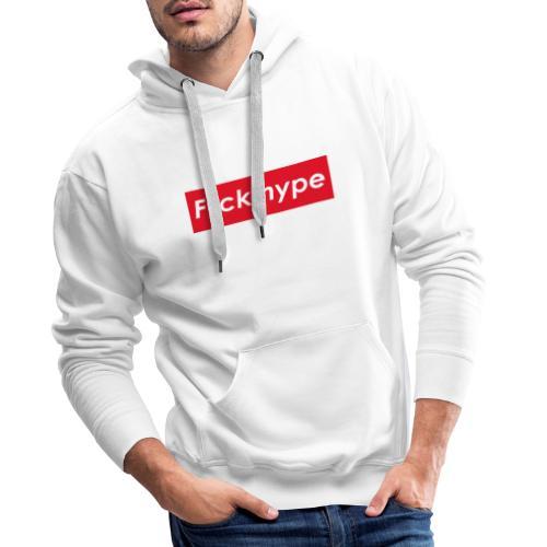 F*ck hype - Männer Premium Hoodie