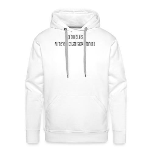 Aufmerksamkeitsdefizitsydromkind - Männer Premium Hoodie