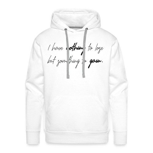 nothing.to.lose. - Männer Premium Hoodie