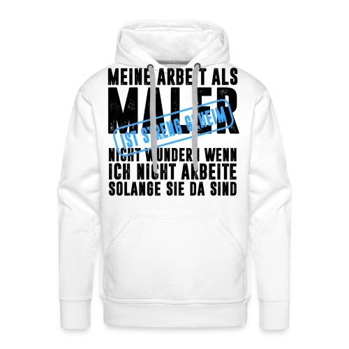 MALER HANDWERK BERUF ARBEIT BAUSTELLE LACKIERER - Männer Premium Hoodie