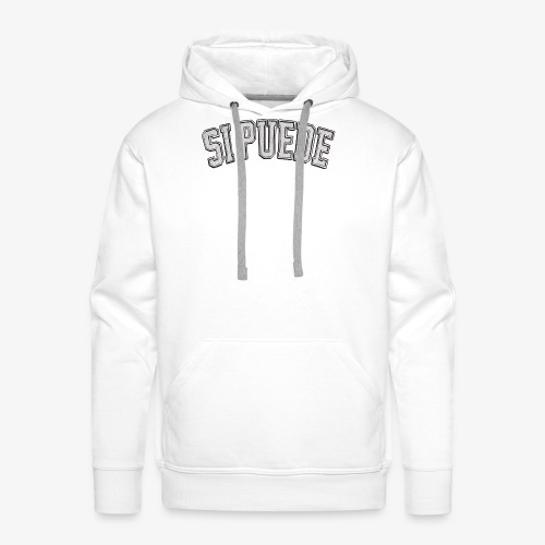 "SI PUEDE - ""yes, it can be done,"" - Männer Premium Hoodie"