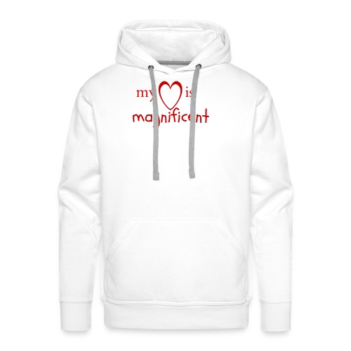 My heart is magnificent - Herre Premium hættetrøje