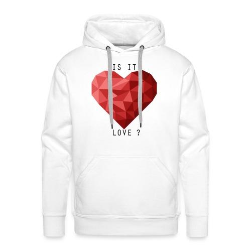 Is It Love? - Männer Premium Hoodie