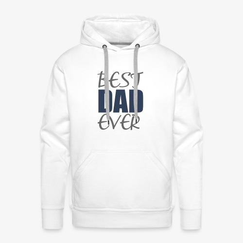 Best Dad Ever - Sweat-shirt à capuche Premium pour hommes