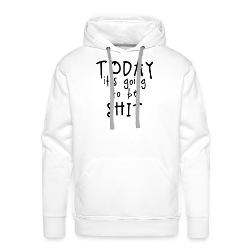 Shitty_day_en-png - Men's Premium Hoodie