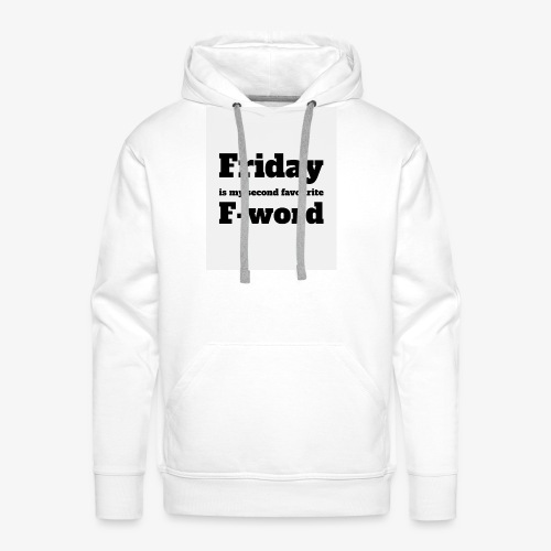 Friday is my second favourite f-word - Men's Premium Hoodie