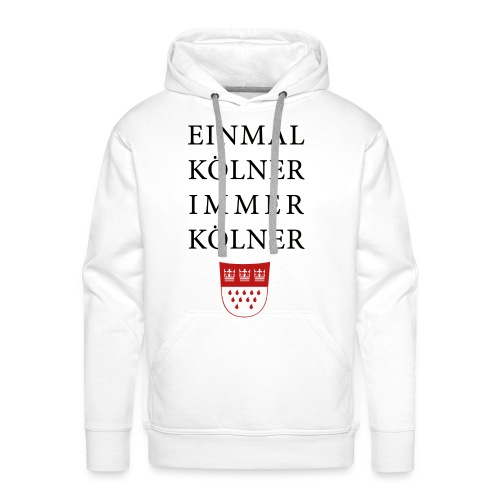 Einmal Kölner, immer Kölner - Männer Premium Hoodie
