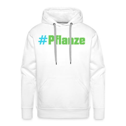 #Pflanze - Männer Premium Hoodie