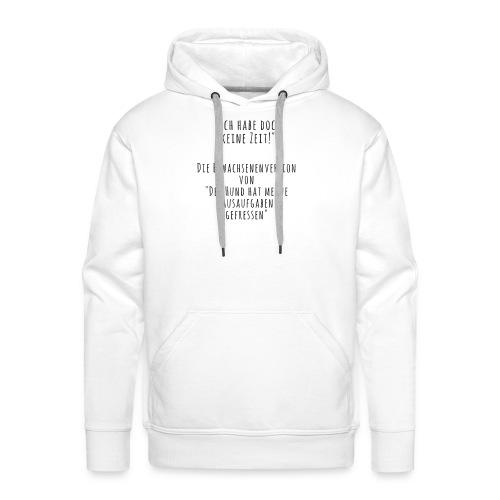 Keine Zeit - Männer Premium Hoodie