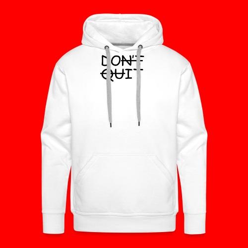 Don't Quit, Do It - Herre Premium hættetrøje