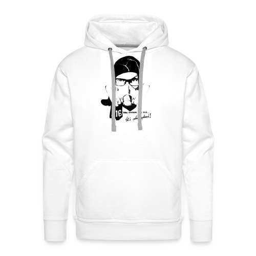 The system has you - Sweat-shirt à capuche Premium pour hommes