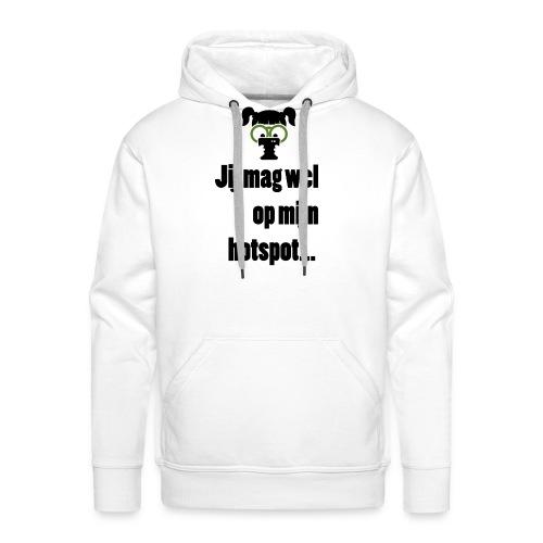 Jij mag wel op mijn hotspot... - Mannen Premium hoodie