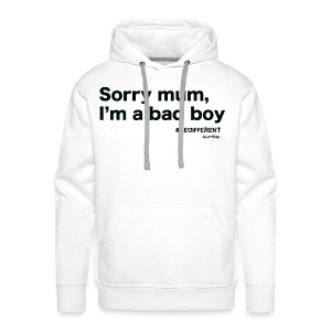 Sorry mum, I'm a BAD BOY. by #BeDifferent Clothing - Felpa con cappuccio premium da uomo
