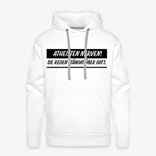 Atheisten nerven - Männer Premium Hoodie