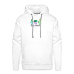 Plants are friends. - Männer Premium Hoodie