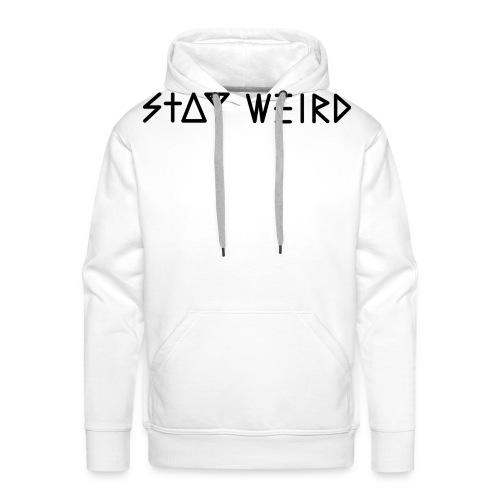 Stay Weird - Men's Premium Hoodie