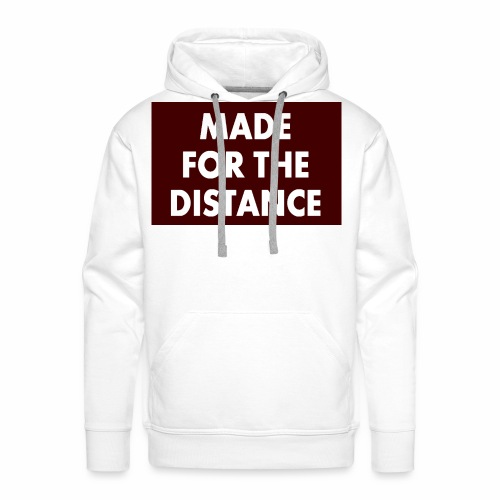 MADE FOR THE DISTANCE - Männer Premium Hoodie