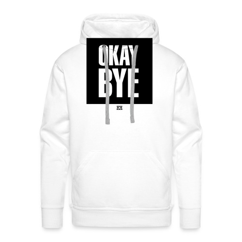 OKAYBYE light - Männer Premium Hoodie