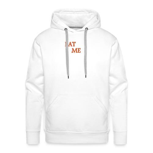 EAT ME - Männer Premium Hoodie