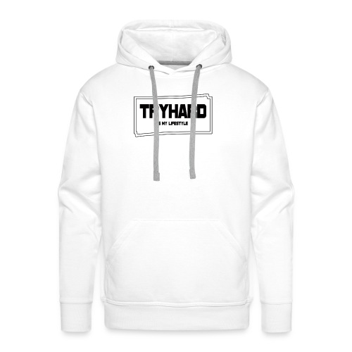 Tryhard is my Lifestyle - Männer Premium Hoodie