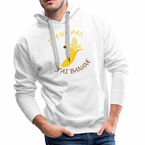 J'peux pas, j'ai banane - Sweat-shirt à capuche Premium pour hommes