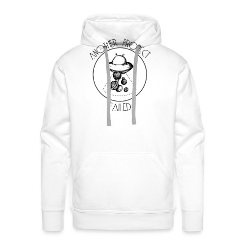 Another project failed - Men's Premium Hoodie