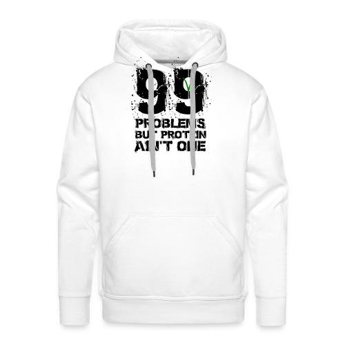 99 problems but proteïn ain't one - Mannen Premium hoodie