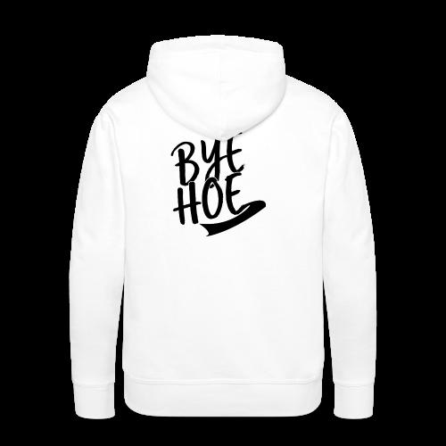 BYE HOE - Men's Premium Hoodie