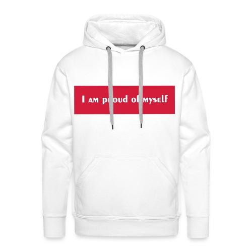 I AM PROUD OF MYSELF - Sweat-shirt à capuche Premium pour hommes