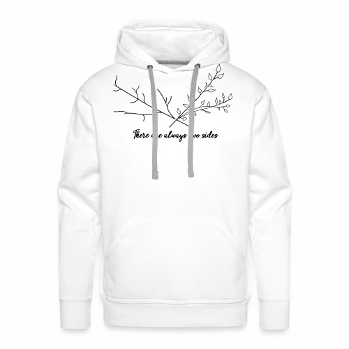 There are always two sides - Männer Premium Hoodie
